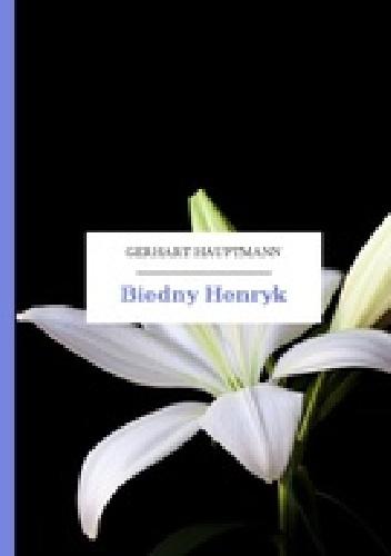 Biedny Henryk - Gerhart Hauptmann