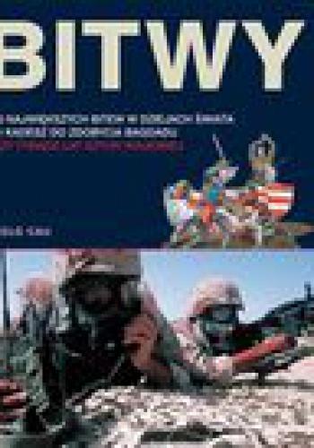 Bitwy. 100 wielkich bitew w dziejach świata od Kadesz do zdobycia Bagdadu - Paolo Cau