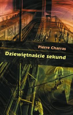 Dziewiętnaście sekund - Pierre Charras