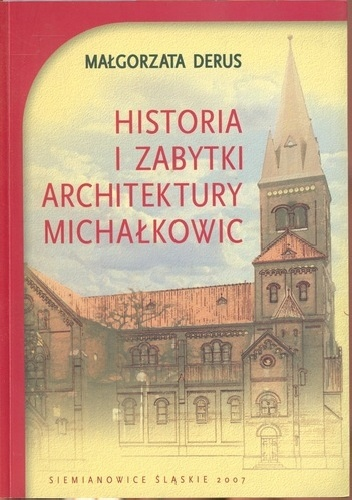 Historia i zabytki architektury Michałkowic - Małgorzata Derus