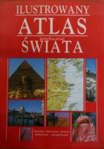Ilustrowany Atlas Świata - praca zbiorowa