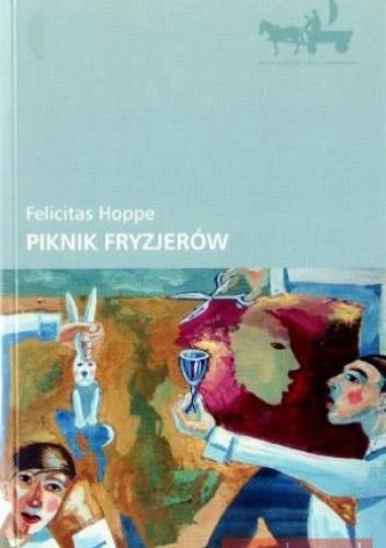 Piknik fryzjerów - Felicitas Hoppe