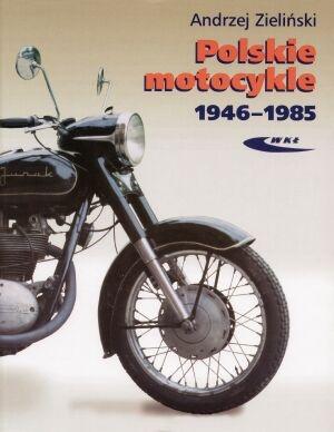 Polskie motocykle 1946-1985 - Andrzej Zieliński