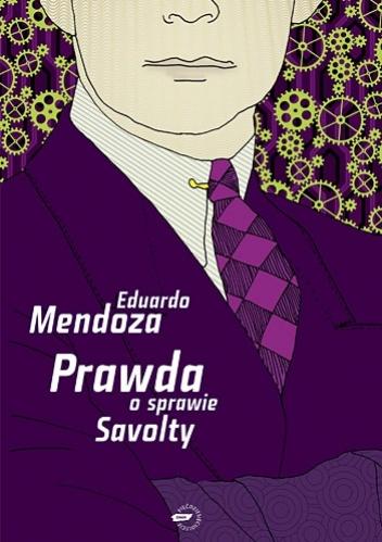 Prawda o sprawie Savolty - Eduardo Mendoza