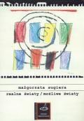 Realne światy / możliwe światy. Niemiecki dramat ostatniej dekady (1995-2004) - Małgorzata Sugiera