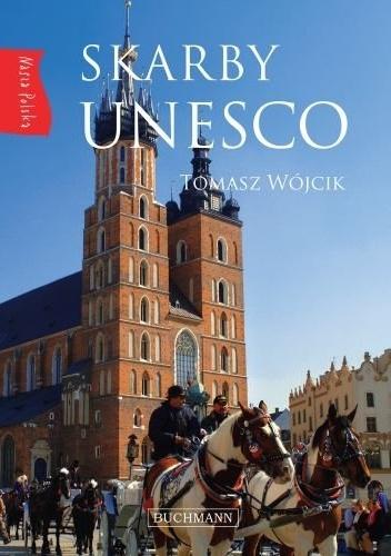 Skarby UNESCO. Nasza Polska - Tomasz Wójcik