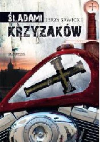 Śladami Krzyżaków - Jerzy Sawicki