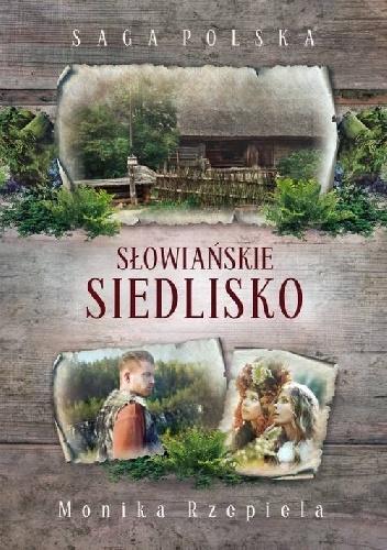 Słowiańskie siedlisko - Monika Rzepiela