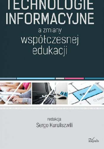Technologie informacyjne a zmiany współczesnej edukacji - Sergo Kuruliszwili