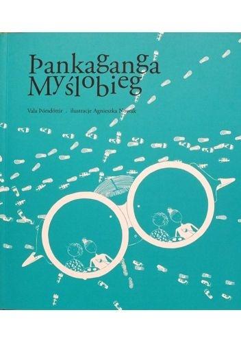 Þankaganga. Myślobieg - Vala Þórsdóttir, Agnieszka Nowak