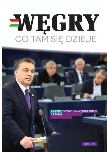 Węgry Co tam się dzieje - praca zbiorowa