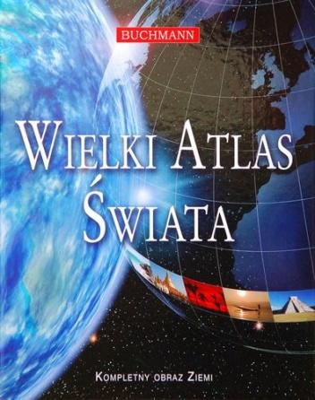 Wielki Atlas Świata - praca zbiorowa
