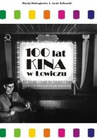 100 lat kina w Łowiczu - Maciej Malangiewicz, Jacek Rutkowski