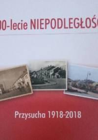 100-lecie NIEPODLEGŁOŚCI Przysucha 1918-2018 - Agnieszka Zarychta-Wójcicka