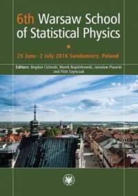 6th Warsaw School of Statistical Physics