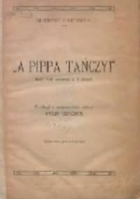 """""""A Pippa tańczy!"""" : baśń huty szklanej w 4 aktach - Gerhart Hauptmann"""