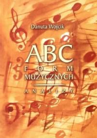 ABC form muzycznych - Analizy - Danuta Wójcik
