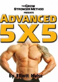 Advanced 5x5 - Elliott Hulse
