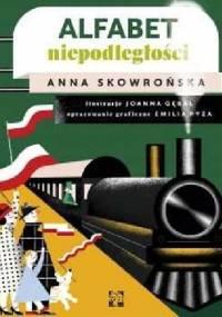 Alfabet niepodległości - Anna Skowrońska