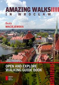 Amazing Walks in Wrocław - Beata Maciejewska