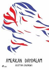 American Daydream - Justyna Gaworska