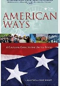American Ways: An Introduction to American Culture - Gary Althen