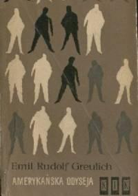 Amerykańska odyseja - Emil Rudolf Greulich