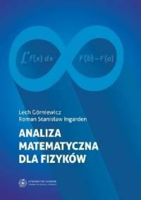 Analiza matematyczna dla fizyków - Lech Górniewicz, Roman Stanisław Ingarden