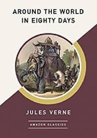 Around the World in Eighty Days - Juliusz Verne