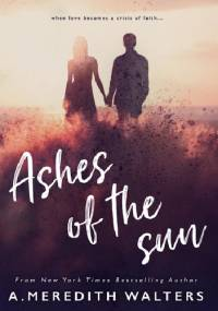Ashes of the Sun - A. Meredith Walters
