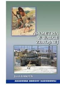 Asymetria w walce zbrojnej - Jacek Lasota