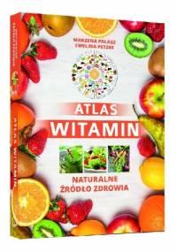 Atlas witamin - Marzena Pałasz, Ewelina Petzke