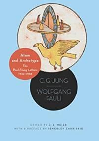 Atom and archetype - Carl Gustav Jung, Wolfgang Pauli