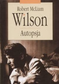 Autopsja - Robert McLiam Wilson