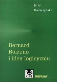 Bernard Bolzano i idea logicyzmu - Jerzy Dadaczyński