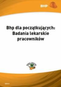 Bhp dla początkujących: Badania lekarskie pracowników - M. Błażejczyk Anna