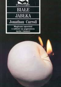 Białe jabłka - Jonathan Carroll