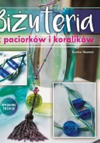 Biżuteria z paciorków i koralików - Denise Hoerner