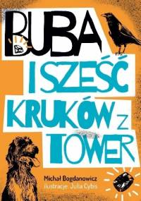 Buba i sześć kruków z Tower - Michał Bogdanowicz