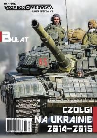 Bułat - Czołgi na Ukrainie 2014-2015 - Paweł Przeździecki, Jarosław Wolski