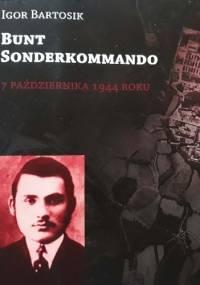 Bunt Sonderkommando 7 października 1944 roku - Igor Bartosik