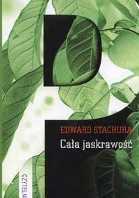 Cała jaskrawość - Edward Stachura