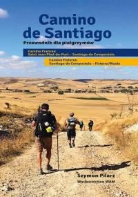 Camino de Santiago. Przewodnik dla pielgrzymów - Szymon Pilarz