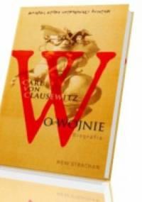 Carl von Clausewitz. O wojnie. Biografia - Hew Strachan