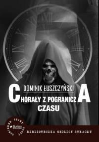 Chorały z pogranicza czasu - Dominik Łuszczyński