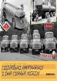 Ciężarówki amerykańskie i inne ciekawe pojazdy - Zbigniew Łomnik