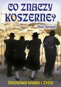 Co znaczy koszerne? Żydowska wiara i życie - Paul Spiegel