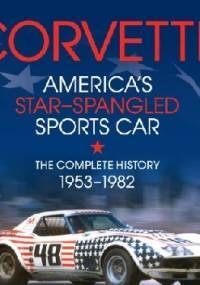 Corvette - America's Star-Spangled Sports Car: 1953-1982 - Karl Ludvigsen