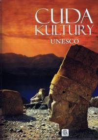 Cuda kultury Unesco - praca zbiorowa