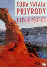 Cuda świata przyrody. UNESCO - Izabela Wojtyczka, Monika Karolczuk